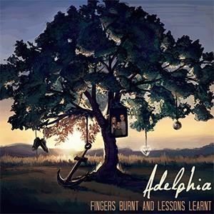 Adelphia – Fingers Burnt And Lessons Learnt