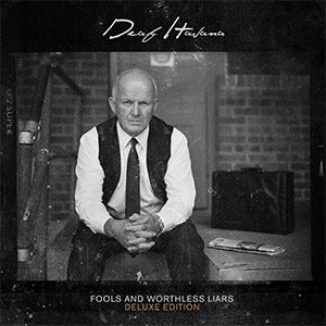 Deaf Havana – Fools And Worthless Liars Deluxe Edition