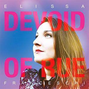 Elissa Francescha – Devoid Of Rue