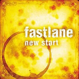 Fastlane – New Start