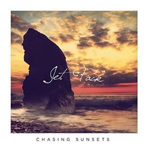 Jet Pack – Chasing Sunsets