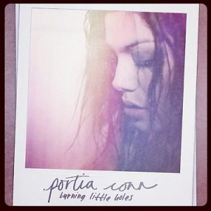 Portia Conn – Burning Little Holes