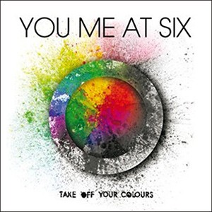 You Me At Six – Take Off Your Colours2