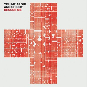 You Me At Six And Chiddy – Rescue Me