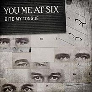 You Me At Six – Bite My Tongue