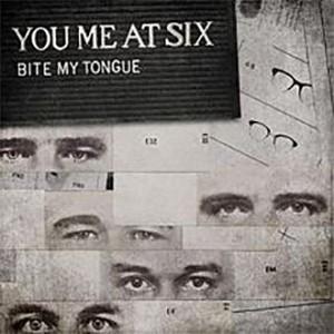 You Me At Six – Bite My Tongue