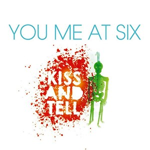 You Me At Six – Kiss And Tell