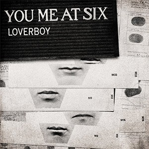 You Me At Six – Loverboy