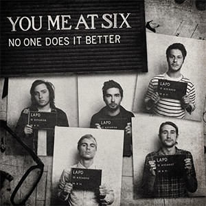 You Me At Six – No One Does It Better