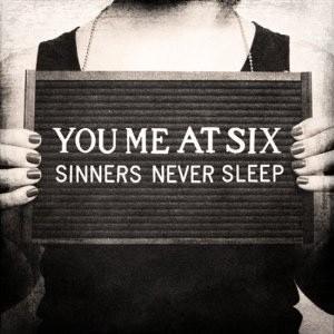 You Me At Six – Sinners Never Sleep
