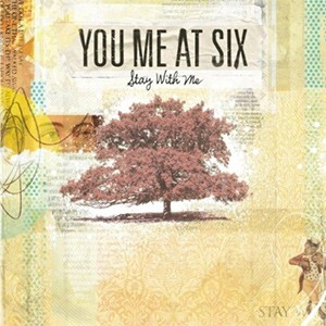 You Me At Six – Stay With Me